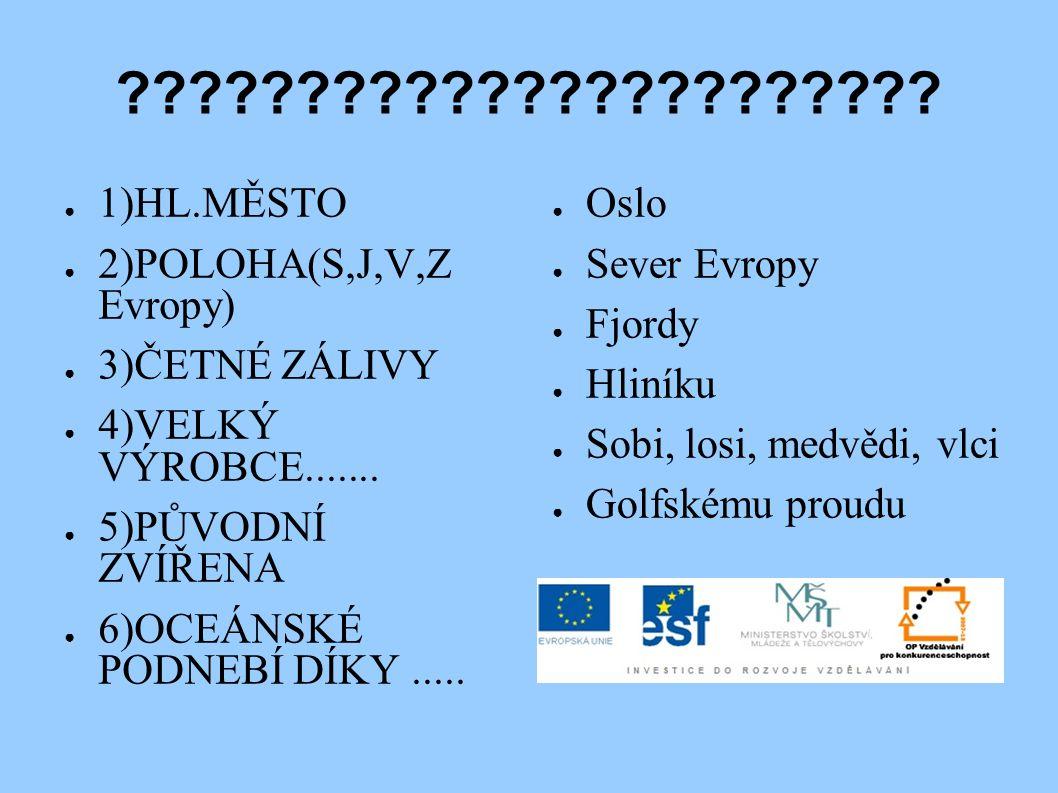 1)HL.MĚSTO 2)POLOHA(S,J,V,Z Evropy)