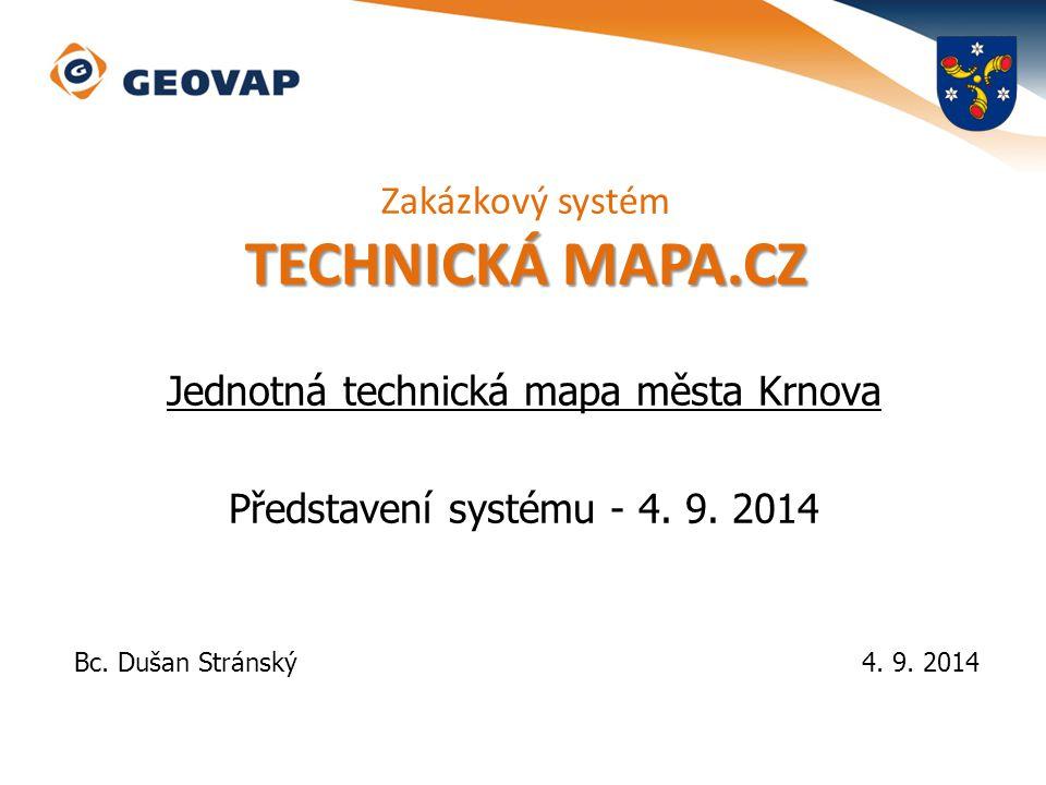 Jednotná technická mapa města Krnova Představení systému - 4. 9. 2014