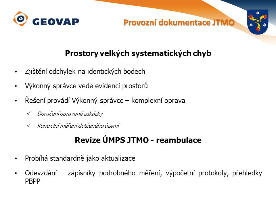 Prostory velkých systematických chyb Revize ÚMPS JTMO - reambulace