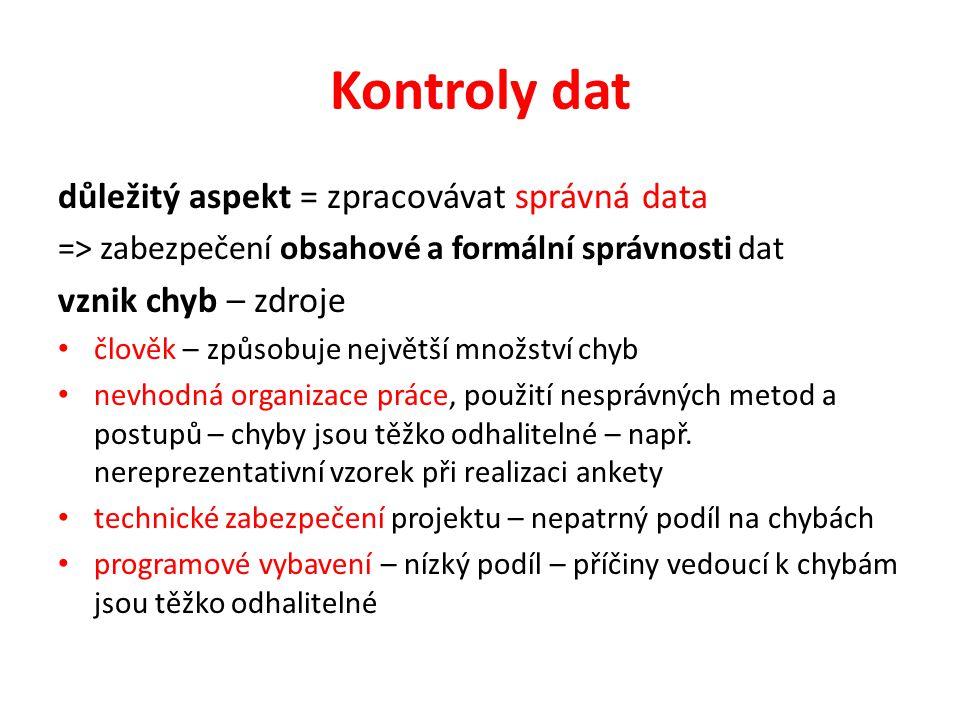 Kontroly dat důležitý aspekt = zpracovávat správná data