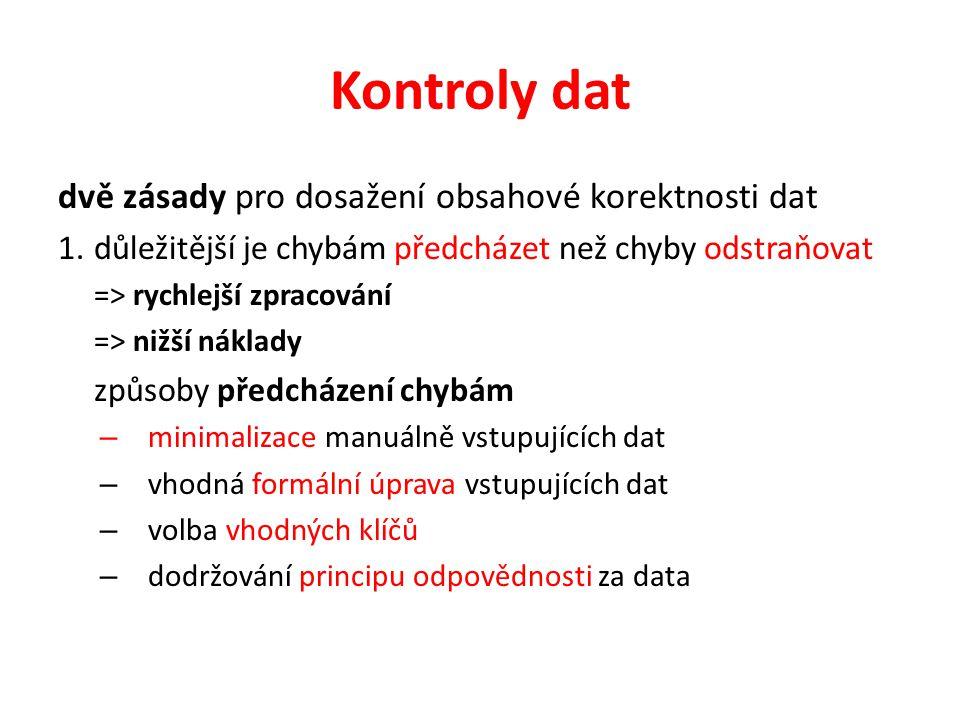 Kontroly dat dvě zásady pro dosažení obsahové korektnosti dat