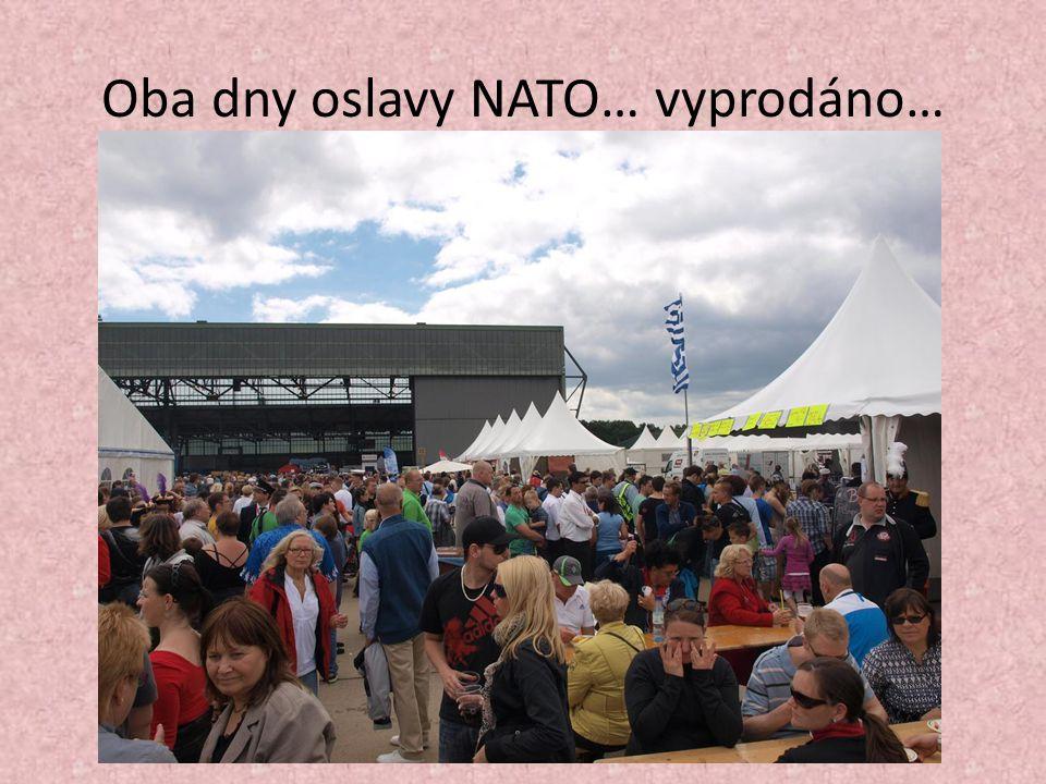 Oba dny oslavy NATO… vyprodáno…
