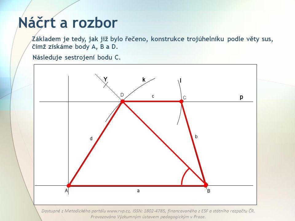 Náčrt a rozbor Základem je tedy, jak již bylo řečeno, konstrukce trojúhelníku podle věty sus, čímž získáme body A, B a D.