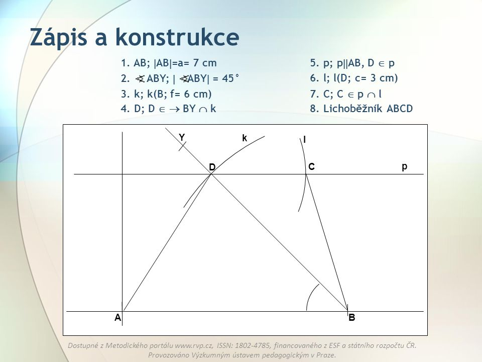 Zápis a konstrukce 1. AB; AB=a= 7 cm 5. p; pAB, D  p