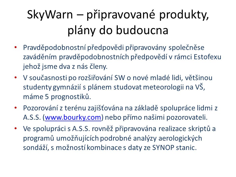 SkyWarn – připravované produkty, plány do budoucna