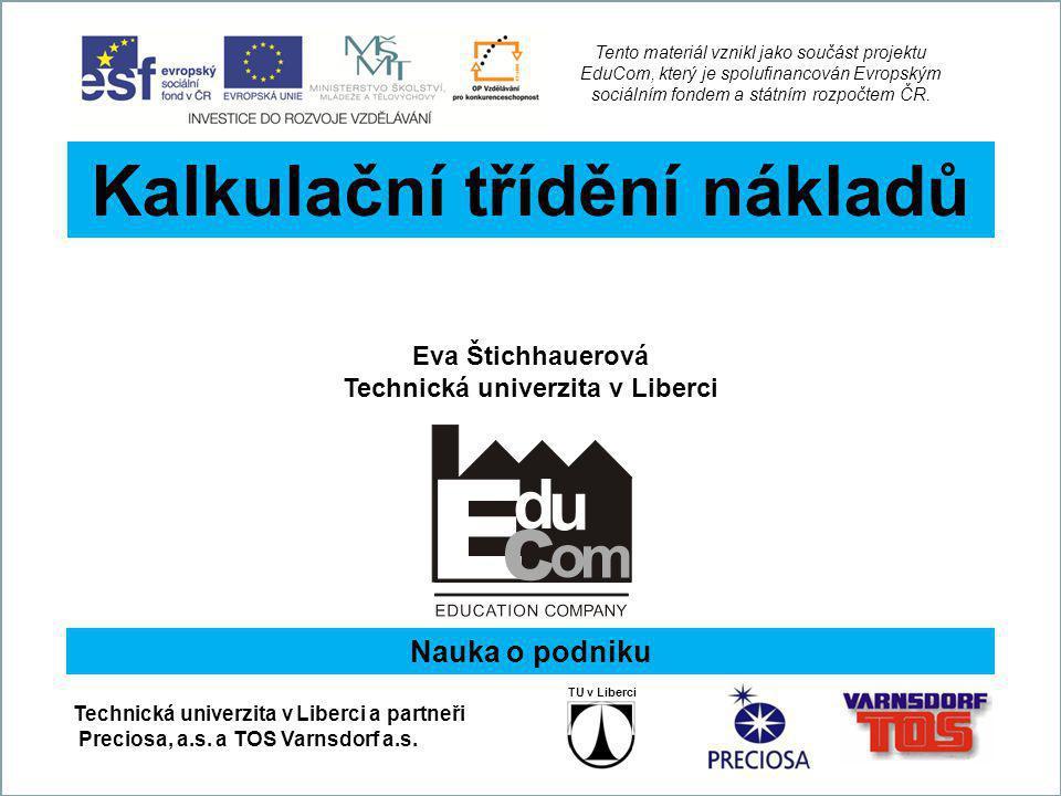 Kalkulační třídění nákladů Technická univerzita v Liberci