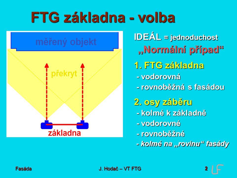 FTG základna - volba Délka základny ,,b ► PŘESNOST - použitá komora