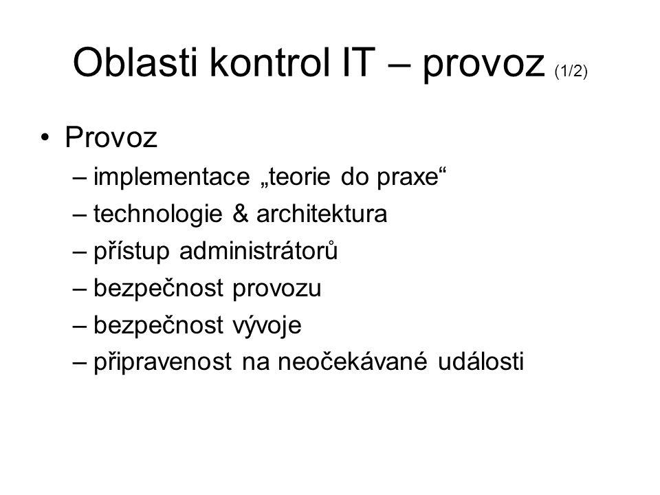 Oblasti kontrol IT – provoz (1/2)