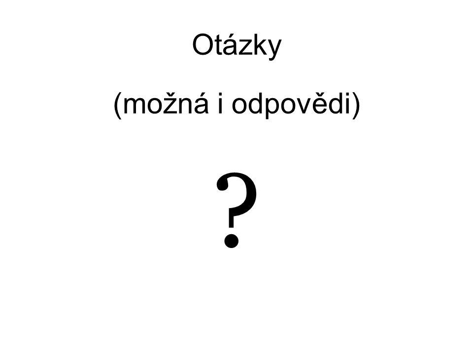 Otázky (možná i odpovědi)