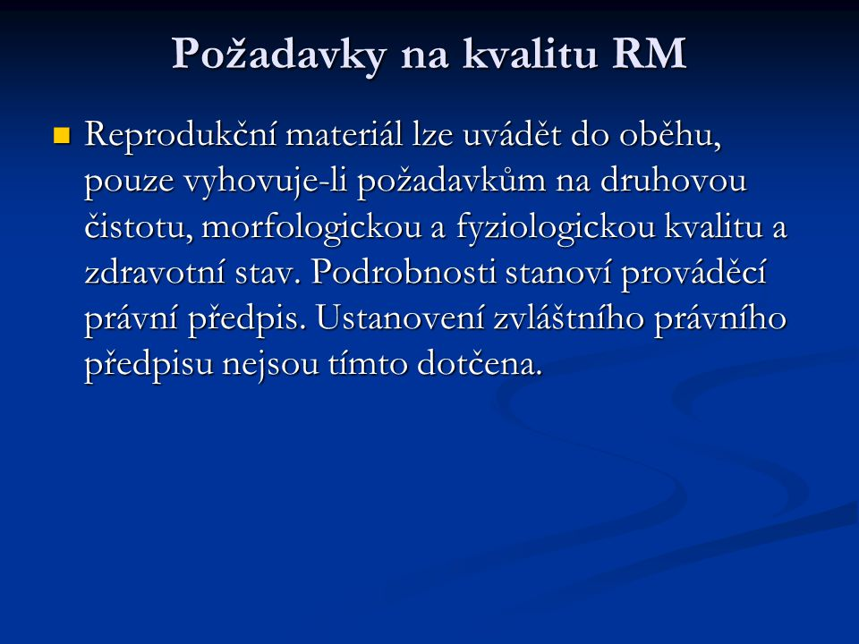 Požadavky na kvalitu RM