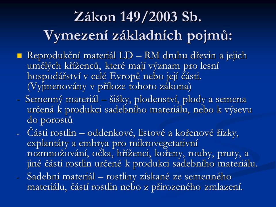 Zákon 149/2003 Sb. Vymezení základních pojmů: