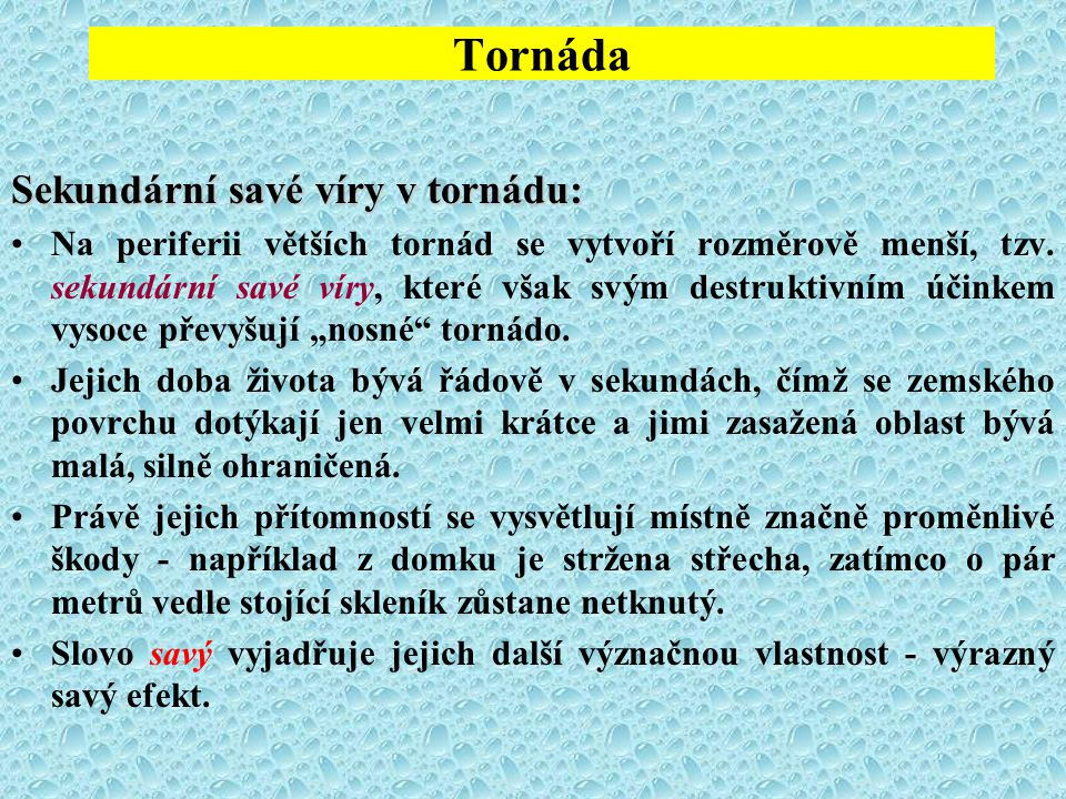 Tornáda Sekundární savé víry v tornádu: