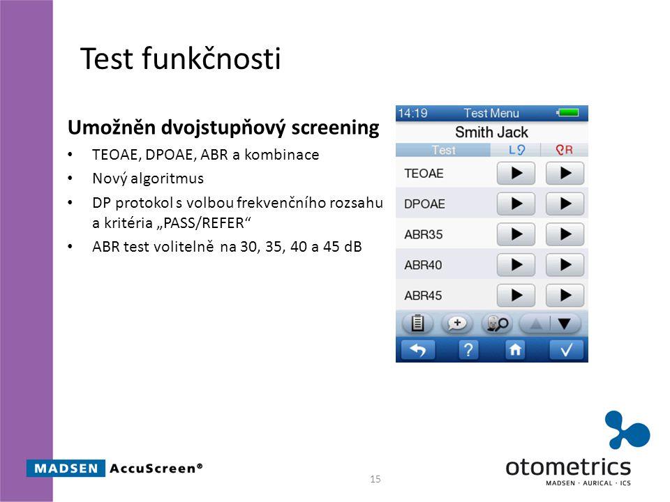 Test funkčnosti Umožněn dvojstupňový screening