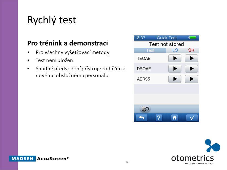 Rychlý test Pro trénink a demonstraci Pro všechny vyšetřovací metody