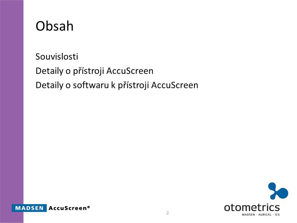 Obsah Souvislosti Detaily o přístroji AccuScreen Detaily o softwaru k přístroji AccuScreen