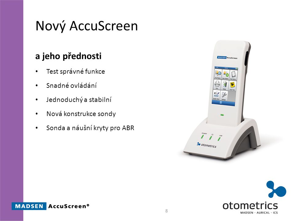 Nový AccuScreen a jeho přednosti Test správné funkce Snadné ovládání