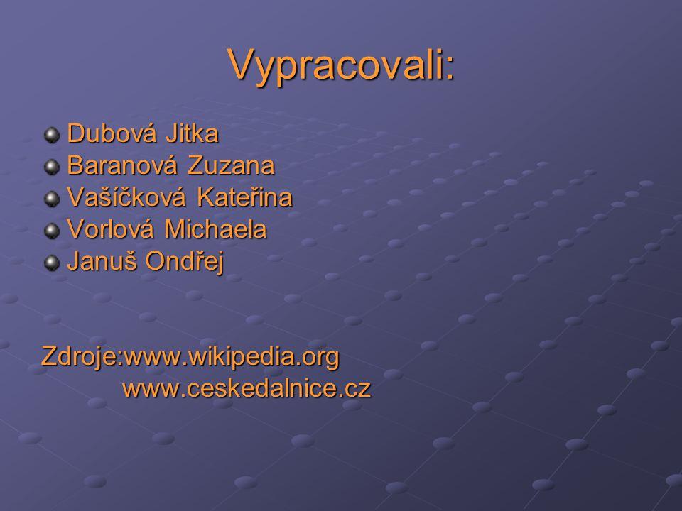 Vypracovali: Dubová Jitka Baranová Zuzana Vašíčková Kateřina