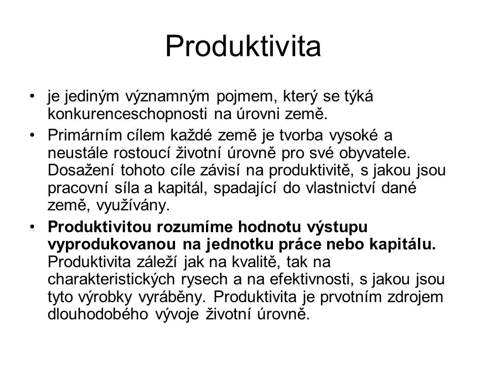 Produktivita je jediným významným pojmem, který se týká konkurenceschopnosti na úrovni země.