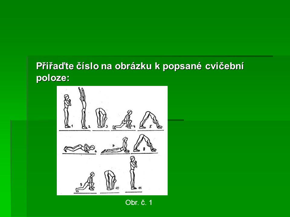 Přiřaďte číslo na obrázku k popsané cvičební poloze: