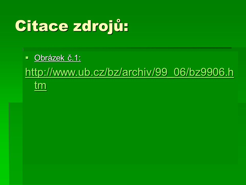 Citace zdrojů: http://www.ub.cz/bz/archiv/99_06/bz9906.htm