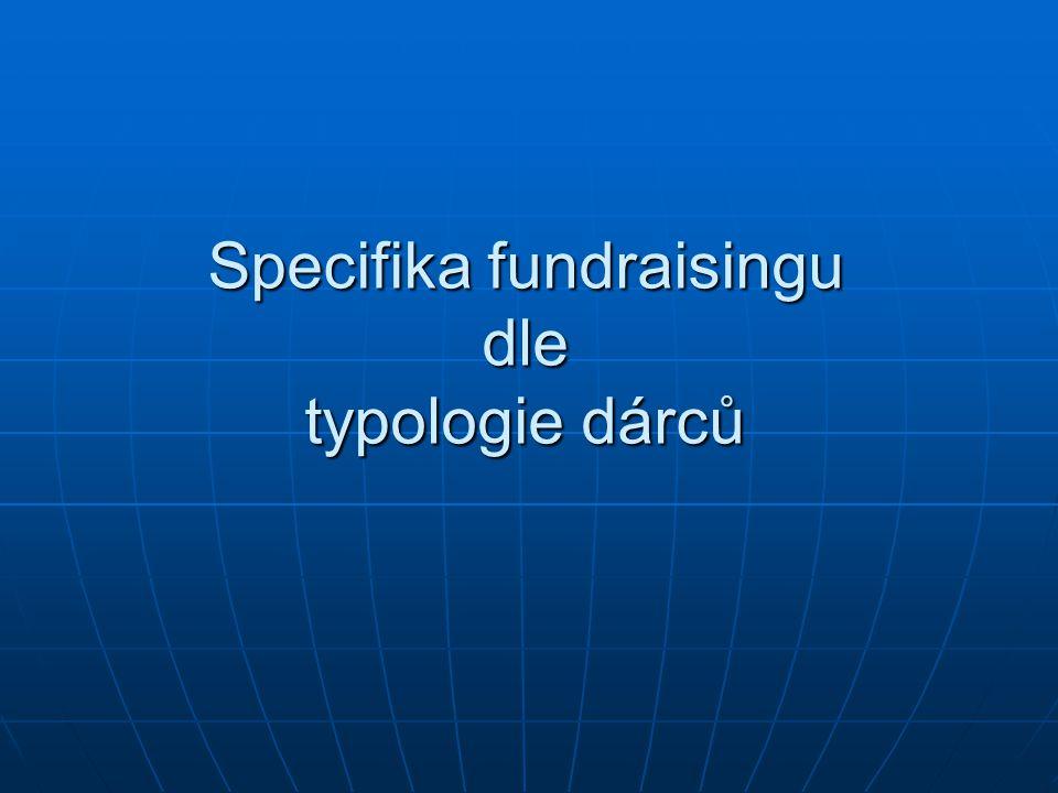 Specifika fundraisingu dle typologie dárců