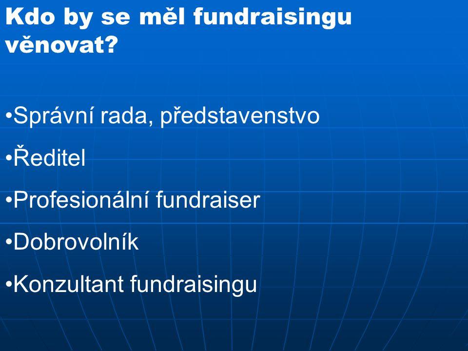 Kdo by se měl fundraisingu věnovat