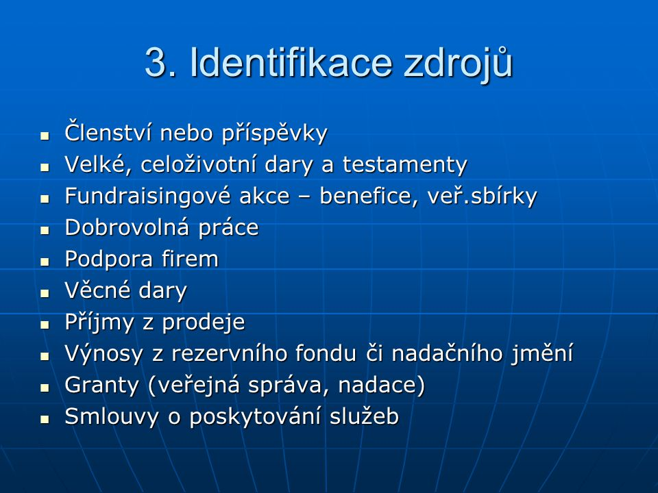 3. Identifikace zdrojů Členství nebo příspěvky