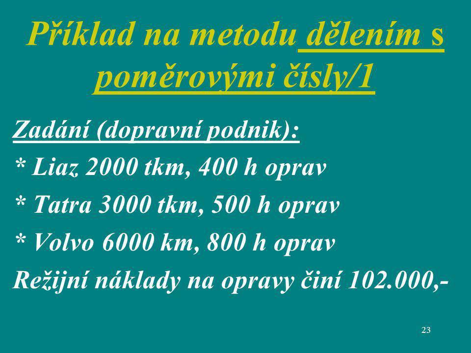 Příklad na metodu dělením s poměrovými čísly/1