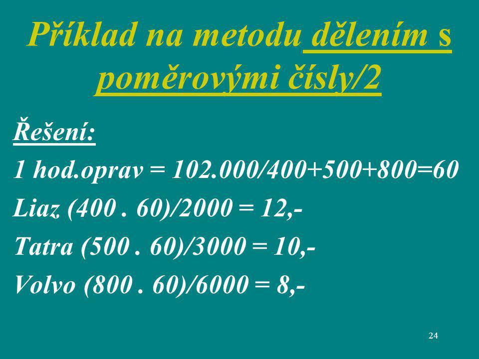Příklad na metodu dělením s poměrovými čísly/2