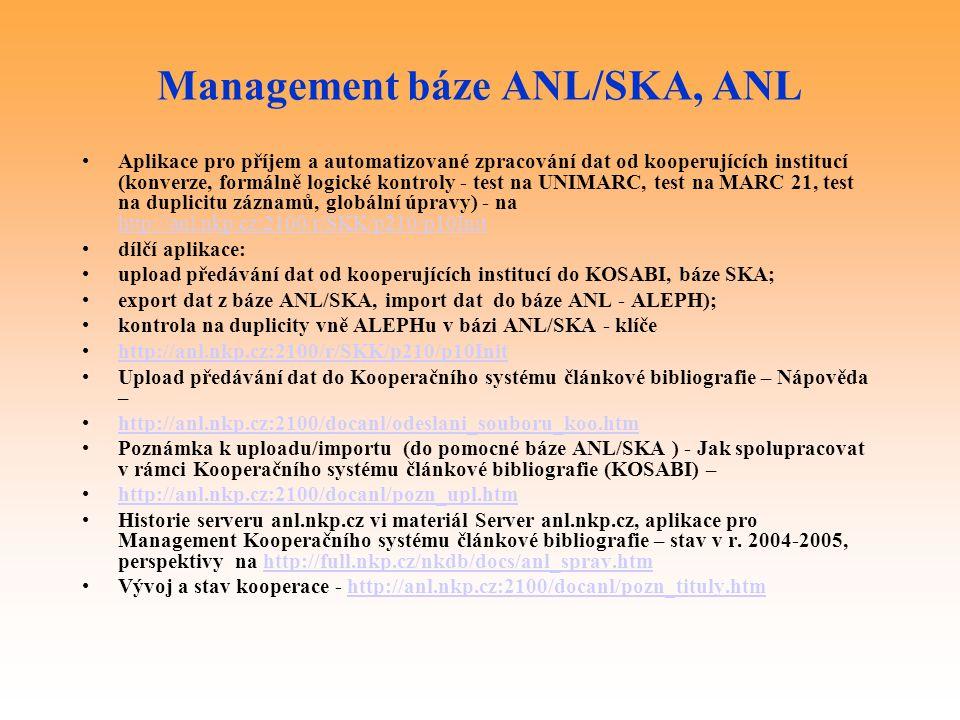 Management báze ANL/SKA, ANL