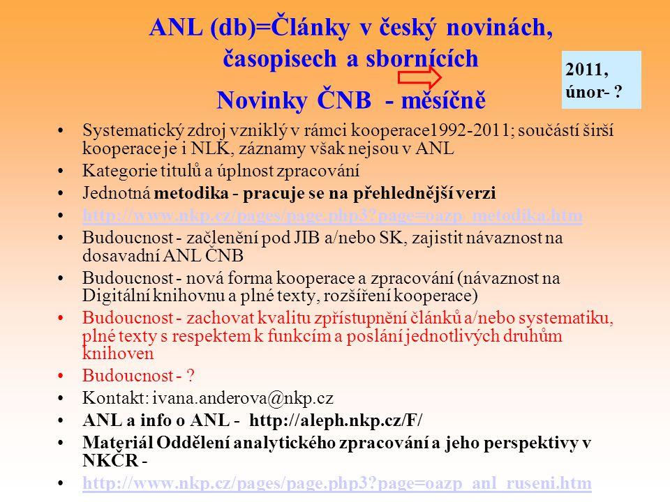 2011, únor- ANL (db)=Články v český novinách, časopisech a sbornících Novinky ČNB - měsíčně.