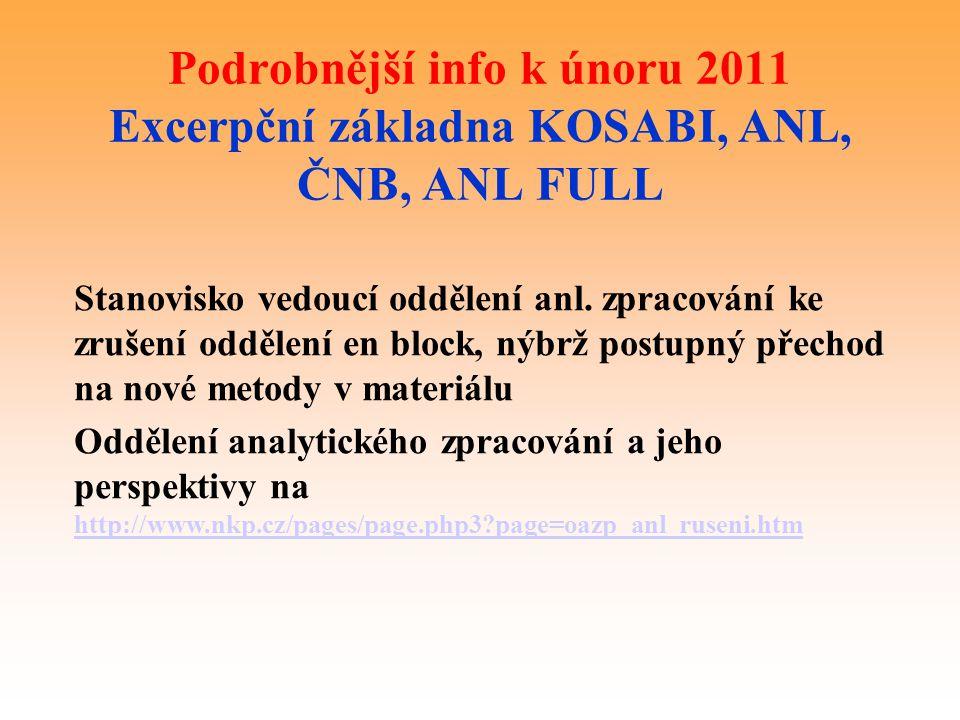 Podrobnější info k únoru 2011 Excerpční základna KOSABI, ANL, ČNB, ANL FULL