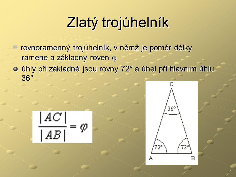 Zlatý trojúhelník = rovnoramenný trojúhelník, v němž je poměr délky ramene a základny roven j.