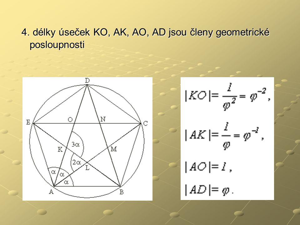 4. délky úseček KO, AK, AO, AD jsou členy geometrické posloupnosti