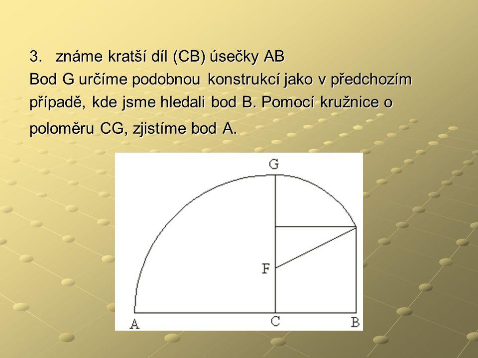 3. známe kratší díl (CB) úsečky AB
