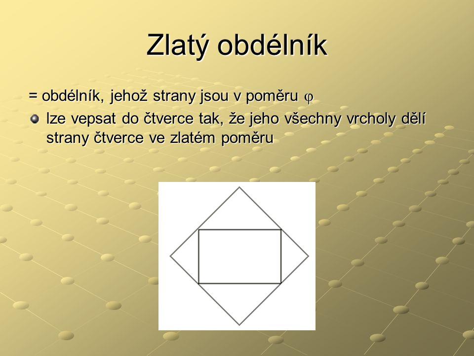 Zlatý obdélník = obdélník, jehož strany jsou v poměru j