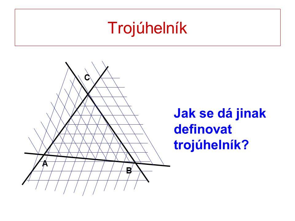 Trojúhelník A B C Jak se dá jinak definovat trojúhelník