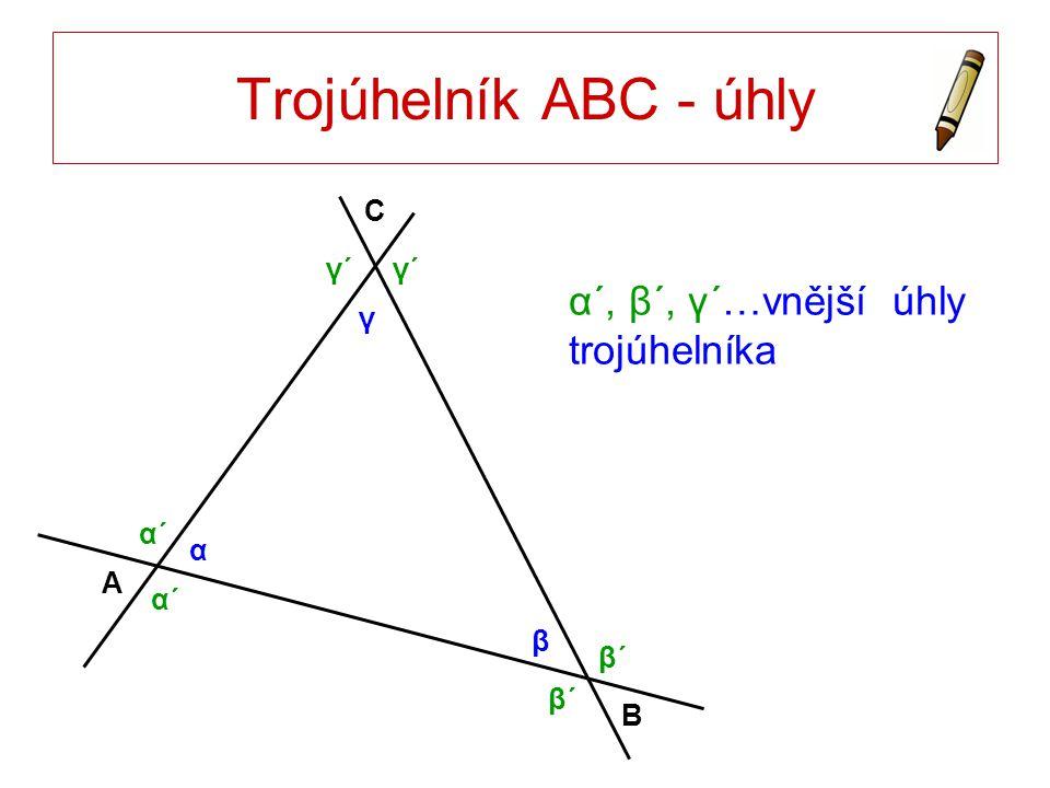 Trojúhelník ABC - úhly α´, β´, γ´…vnější úhly trojúhelníka C γ´ γ α´ α