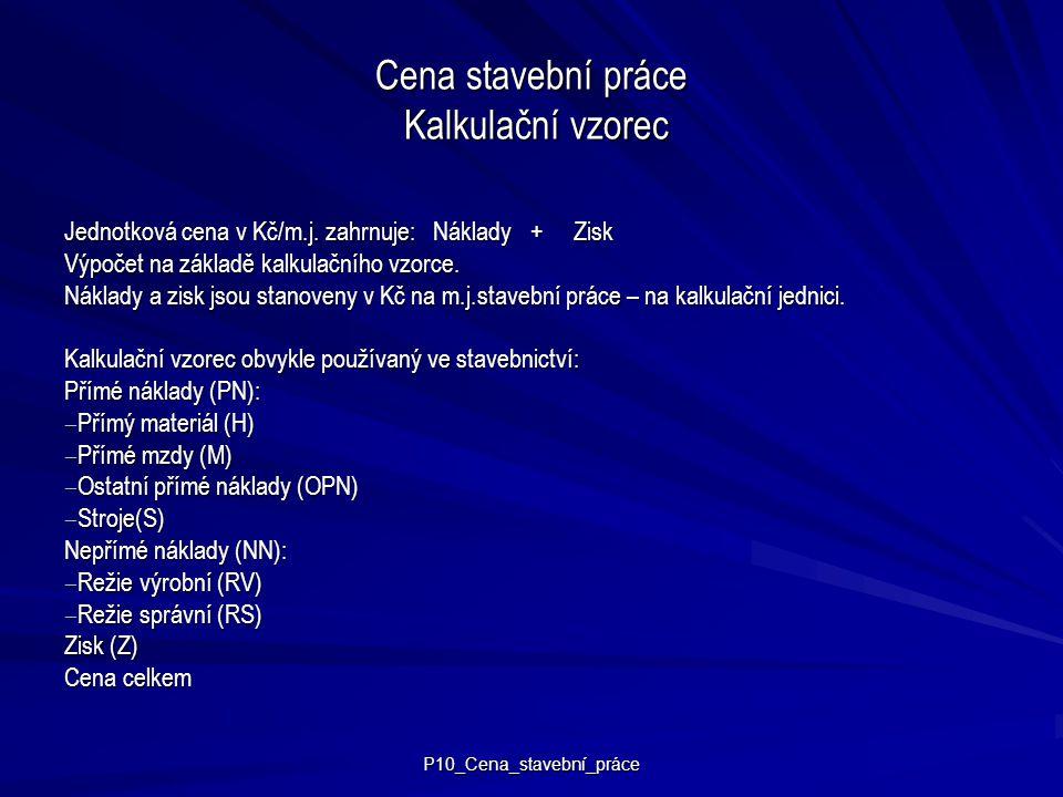 Cena stavební práce Kalkulační vzorec