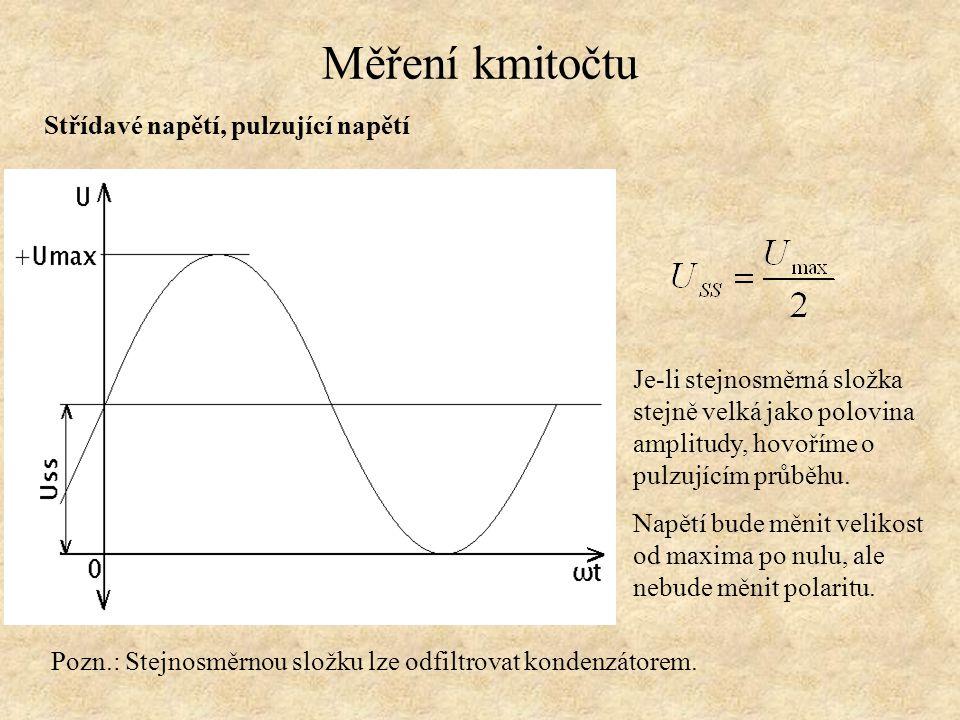 Měření kmitočtu Střídavé napětí, pulzující napětí