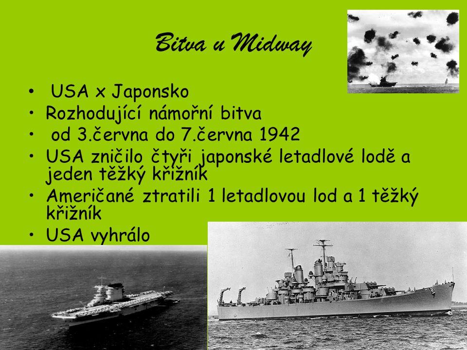 Bitva u Midway USA x Japonsko Rozhodující námořní bitva
