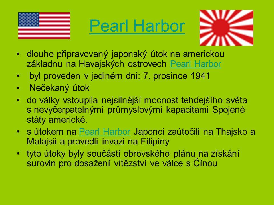 Pearl Harbor dlouho připravovaný japonský útok na americkou základnu na Havajských ostrovech Pearl Harbor.