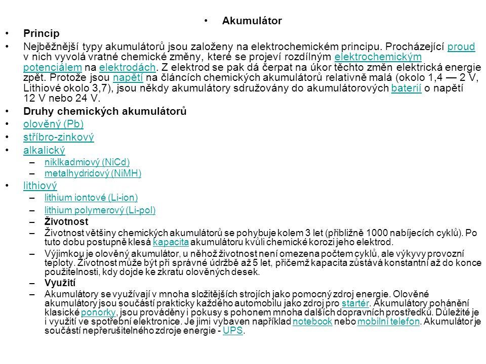 Druhy chemických akumulátorů olověný (Pb) stříbro-zinkový alkalický