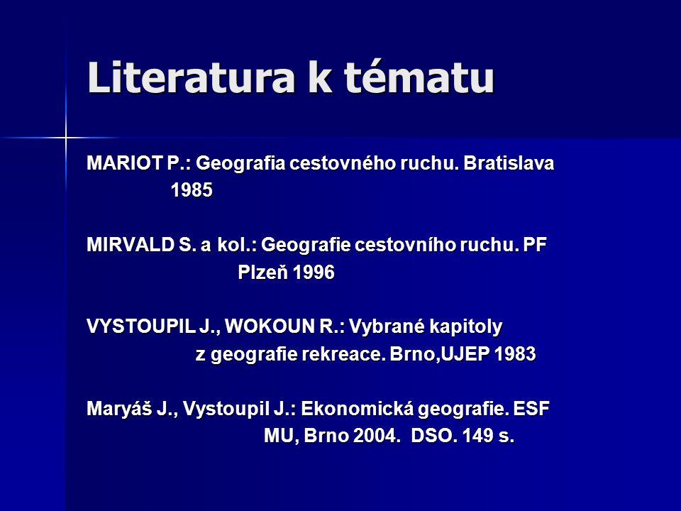 Literatura k tématu MARIOT P.: Geografia cestovného ruchu. Bratislava
