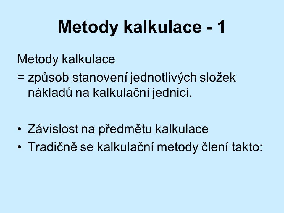 Metody kalkulace - 1 Metody kalkulace