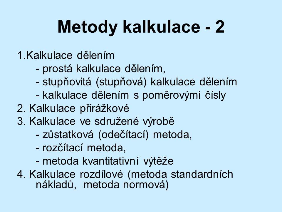 Metody kalkulace - 2 1.Kalkulace dělením - prostá kalkulace dělením,