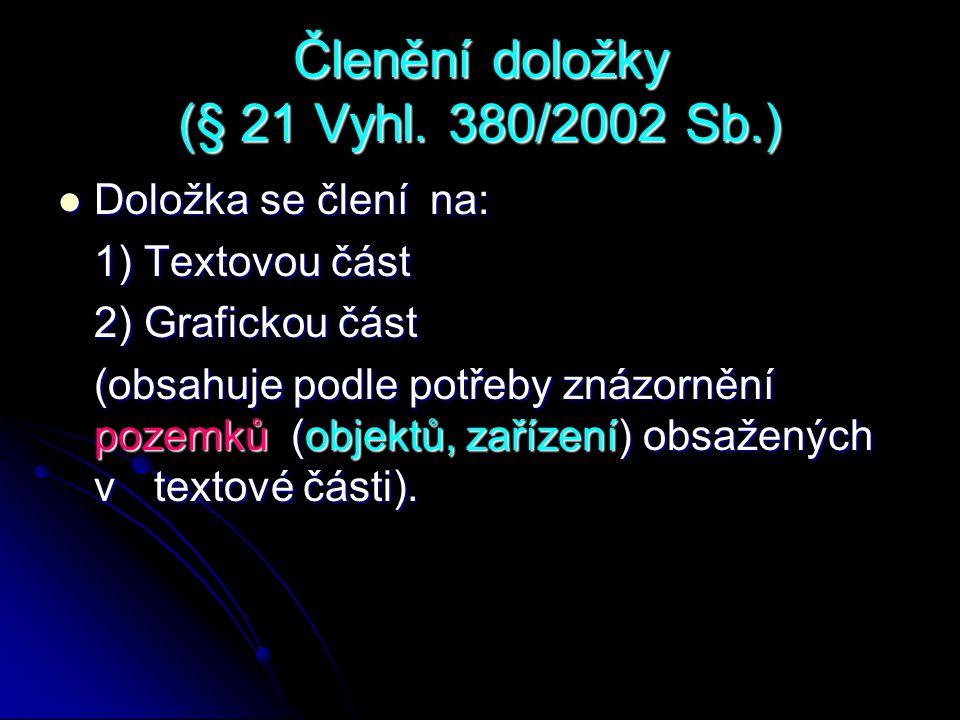 Členění doložky (§ 21 Vyhl. 380/2002 Sb.)