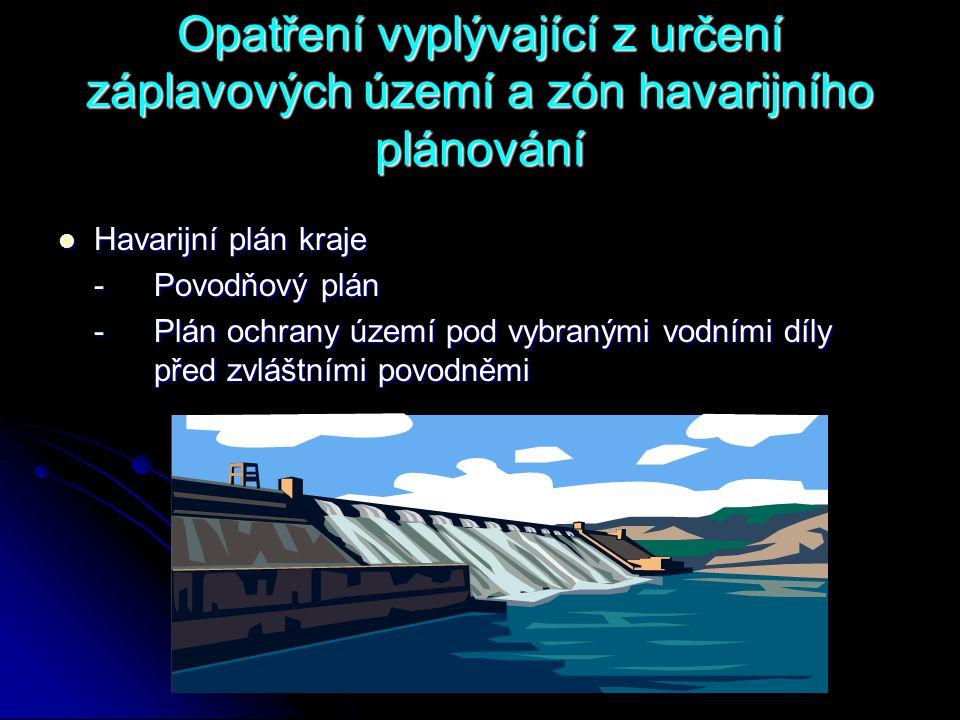 Opatření vyplývající z určení záplavových území a zón havarijního plánování