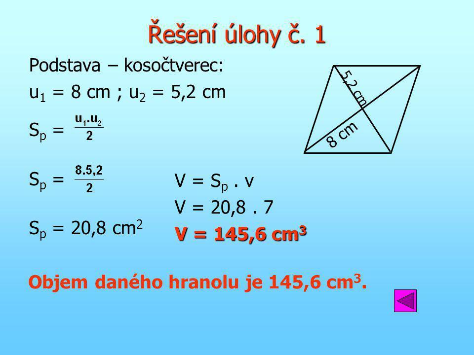 Objem daného hranolu je 145,6 cm3.