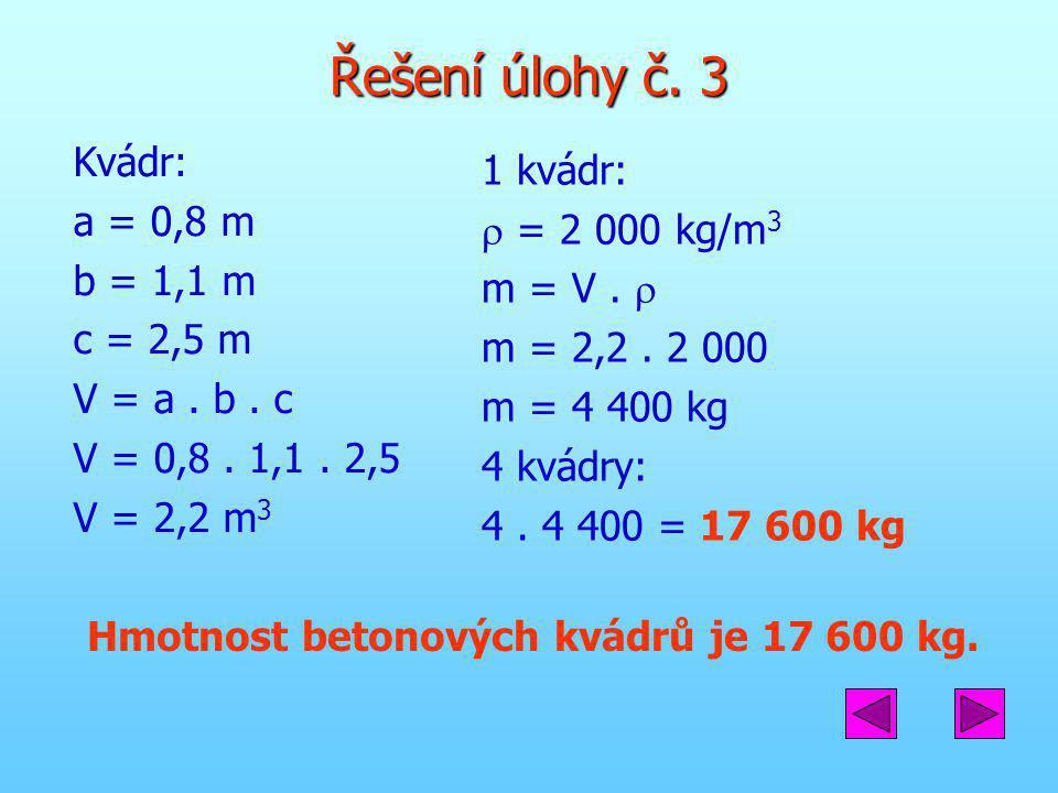 Hmotnost betonových kvádrů je 17 600 kg.